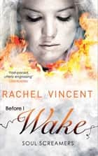 Before I Wake (Soul Screamers, Book 6) ebook by Rachel Vincent