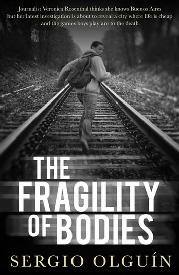 The Fragility of Bodies ebook by Sergio Olguin