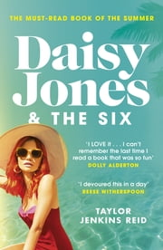 Daisy Jones and The Six - Winner of the Glass Bell Award for Fiction ebook by Taylor Jenkins Reid