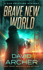 Brave New World - A Sam Prichard Mystery ebook by David Archer