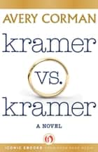 Kramer vs. Kramer ebook by Avery Corman