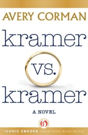 Kramer vs. Kramer - A Novel ebook by Avery Corman