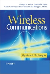 Wireless Communications - Algorithmic Techniques ebook by Giorgio Vitetta,Desmond P. Taylor,Giulio Colavolpe,Fabrizio Pancaldi,Philippa A. Martin