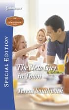 The New Guy in Town ebook by Teresa Southwick
