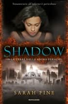 Shadow ebook by Sarah Fine, Elisa Caligiana