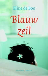 Blauw zeil ebook by Eline de Boo