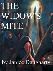 The Widow's Mite ebook by Janice Daugharty