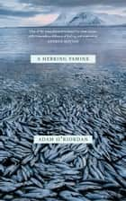 A Herring Famine ebook by Adam O'Riordan