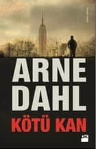 Kötü Kan ebook by Pınar Polat, Arne Dahl