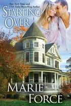 Starting Over (Treading Water Series, Book 3) ebook by Marie Force