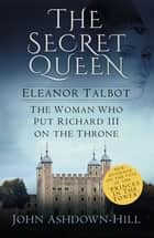 Eleanor the Secret Queen ebook by John Ashdown-Hill