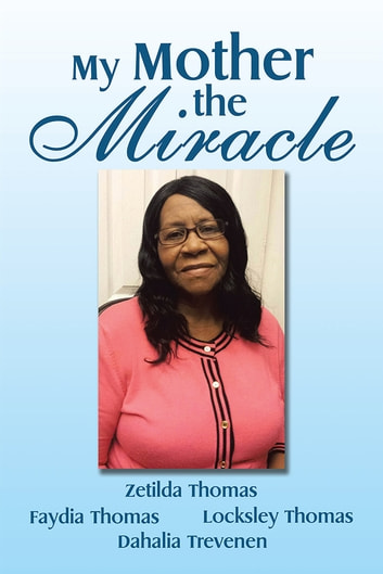 My mother the miracle ebook by faydia thomas 9781490766751 my mother the miracle ebook by faydia thomas fandeluxe Document