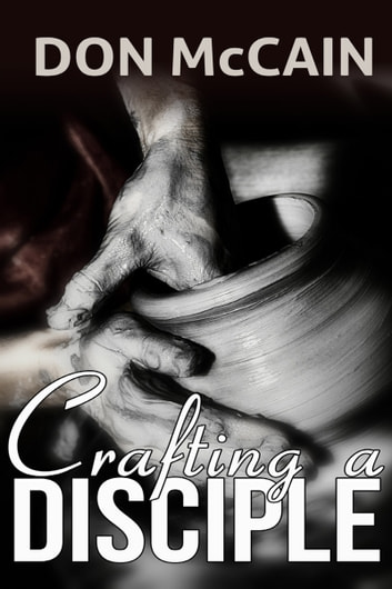 Crafting a Disciple ebook by Don McCain