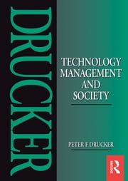 Technology, Management and Society ebook by Peter Drucker
