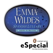 Spanish Lullaby - Ladies in Waiting An eSpecial from the New American Library ebook by Emma Wildes