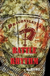 Dragonslayers: Battle Rhythm ebook by K. Rowe