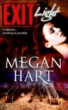 Exit Light ebook by Megan Hart