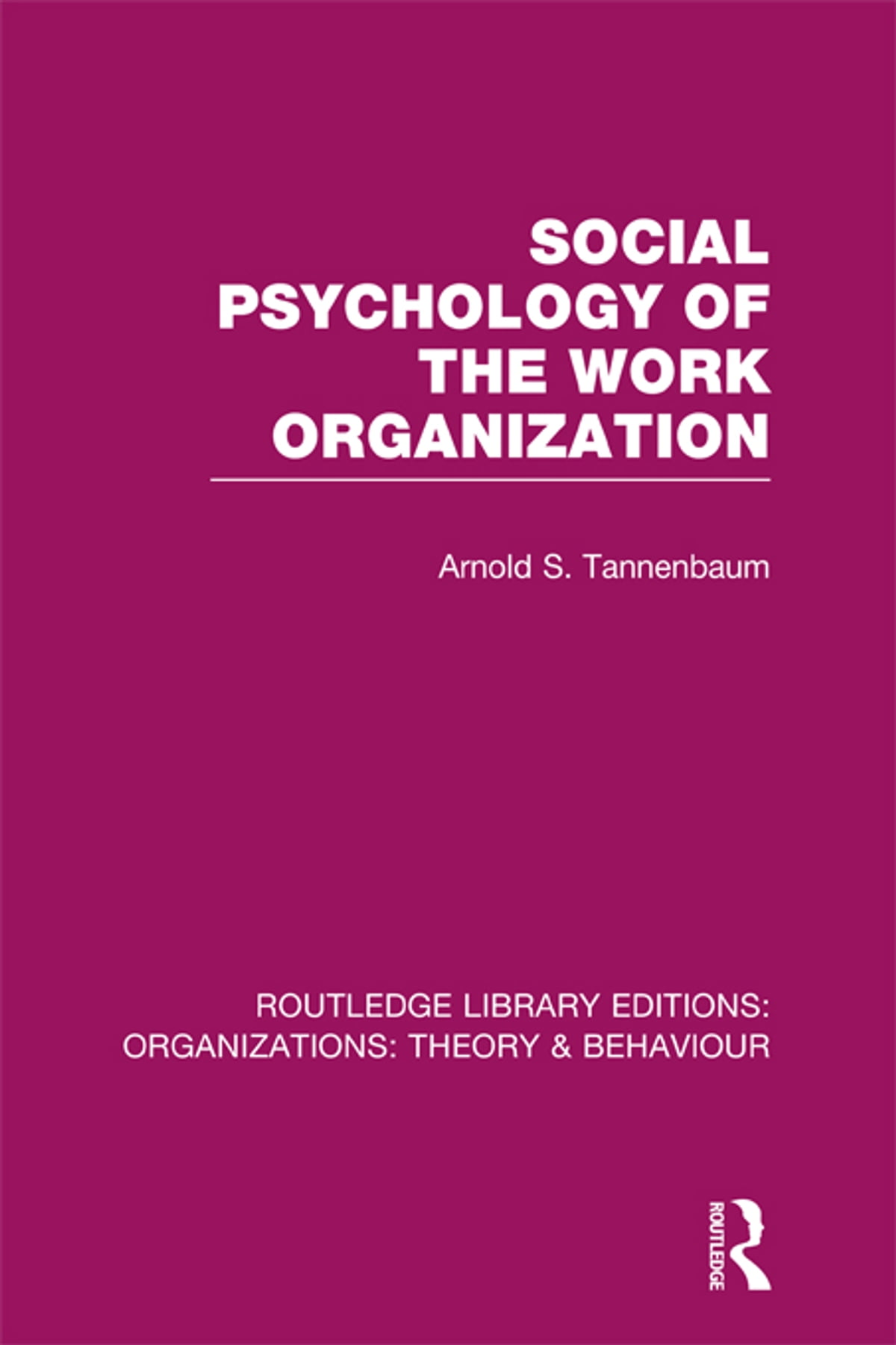 Social psychology of the work organization rle organizations social psychology of the work organization rle organizations ebook by arnold tannenbaum 9781135985301 rakuten kobo fandeluxe Image collections