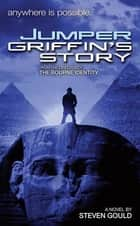Jumper: Griffin's Story ebook by Steven Gould