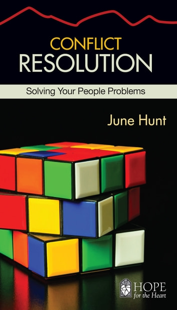 Conflict Resolution ebook by June Hunt
