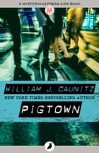 Pigtown ebook by William J. Caunitz