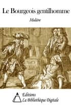 Le Bourgeois gentilhomme ebook by Molière