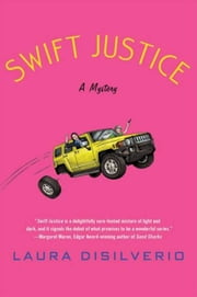 Swift Justice - A Mystery ebook by Laura DiSilverio