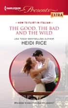 The Good, the Bad and the Wild ebook by Heidi Rice