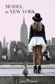 Model in New York ebook by Cheryl Diamond, Kim van Raalten