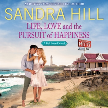 Life, Love and the Pursuit of Happiness - A Bell Sound Novel audiobook by Sandra Hill
