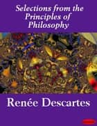 Selections from the Principles of Philosophy ebook by Renée Descartes