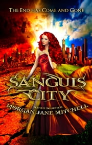 Sanguis City - Sanguis City, #1 ebook by Morgan Jane Mitchell
