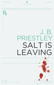 Salt is Leaving ebook by J. B. Priestley