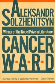 Cancer Ward - A Novel ebook by Aleksandr Solzhenitsyn,Nicholas Bethell,David Burg