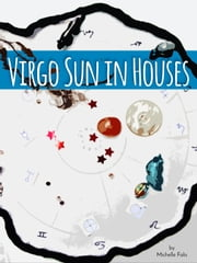 Virgo Sun in Houses ebook by Michelle Falis