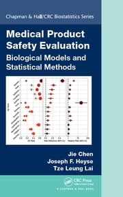 Medical Product Safety Evaluation - Biological Models and Statistical Methods ebook by Jie Chen, Joseph Heyse, Tze Leung Lai