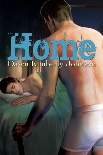 Home ebook by Dawn Kimberly Johnson