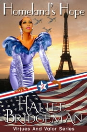Homeland's Hope - Part 2 of the Virtues and Valor Series ebook by Hallee Bridgeman