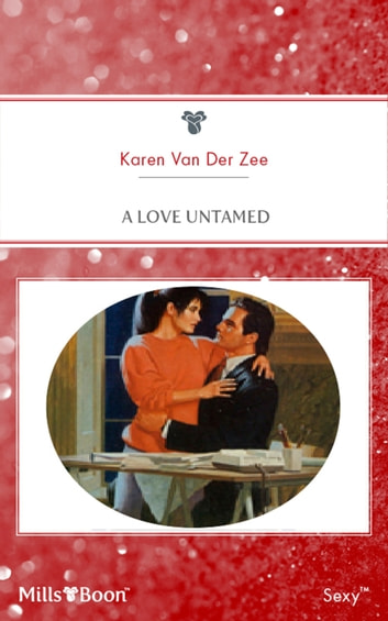 A Love Untamed ebook by Karen Van Der Zee