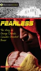Fearless - The Story of George Chuvalo, Canada's Greatest Boxer ebook by Richard Brignall