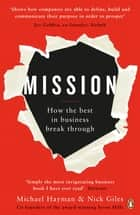 Mission - How the Best in Business Break Through ebook by Michael Hayman, Nick Giles