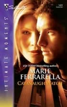 Cavanaugh Watch ebook by Marie Ferrarella