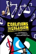 Coalitions in Collision - Malaysia's 13th General Elections ebook by Johan Saravanamuttu, Lee Hock Guan, Mohamed Nawab Mohamed Osman