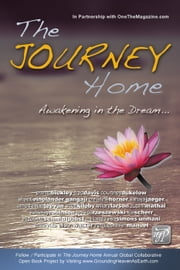 The Journey Home - Awakening in the Dream ebook by Christine Horner,Gangaji,Shanti Einolander