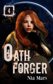 Oath Forger (Book 4) - A Sci-fi Fantasy Romance ebook by Nia Mars
