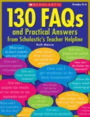 130 FAQs and Practical Answers From Scholastic's Teacher Helpline ebook by Manna, Ruth