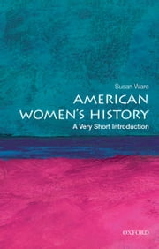 American Women's History: A Very Short Introduction ebook by Susan Ware