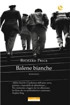 Balene bianche ebook by Richard Price, Luca Briasco