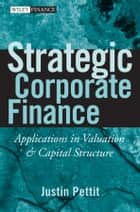 Strategic Corporate Finance ebook by Justin Pettit