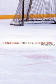 Canadian Hockey Literature ebook by Jason Blake